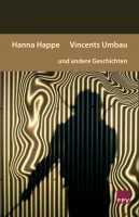 Hanna Happe, Vincents Umbau